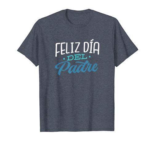 Feliz Dia Del Padre Camisa Dia del Padre Ropa T-Shirt