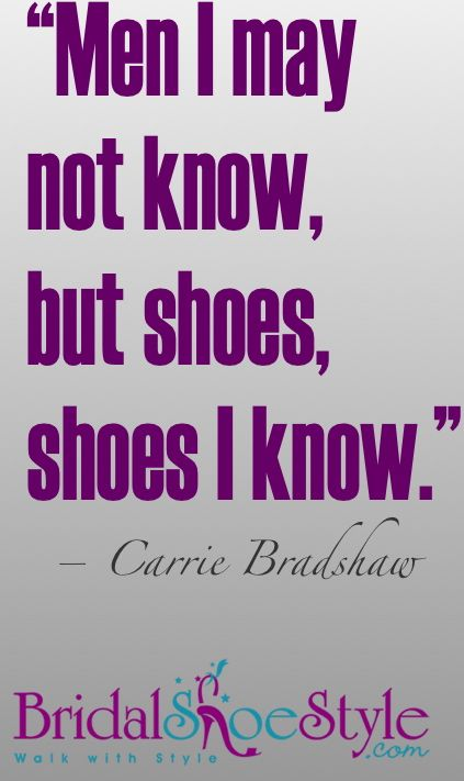 Shoe quote from Carrie Bradshaw