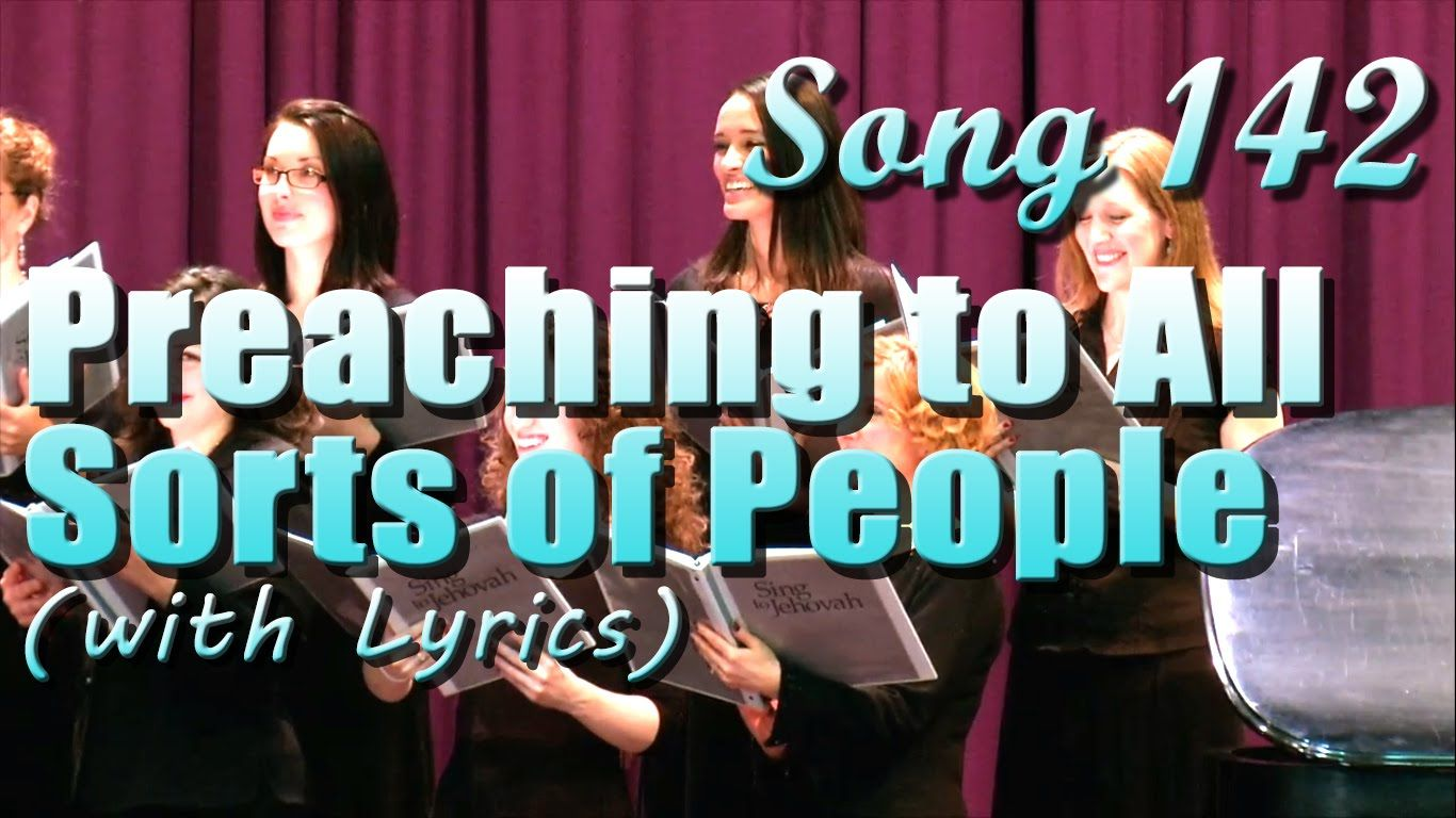 Song 142 Preaching to All Sorts of People (with Lyrics