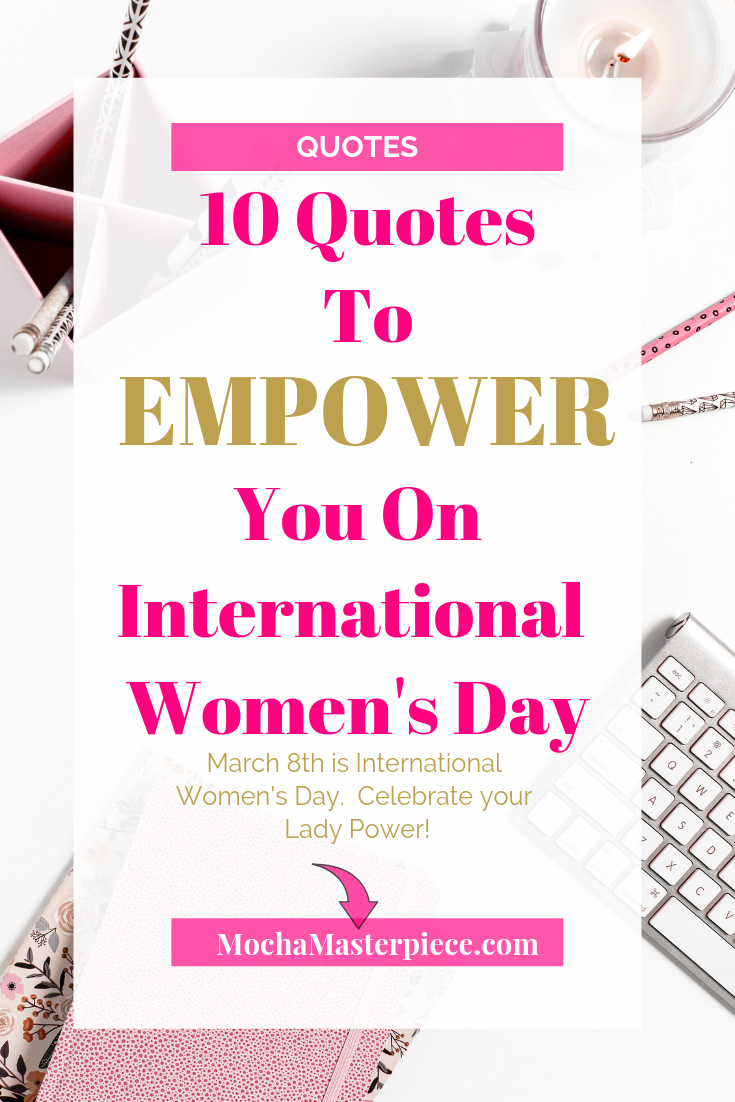 a4b99c61d07 Happy International Women's Day! March 8th Women all around the world  celebrate this great day of lady power. These quotes will inspire and  empower you to ...