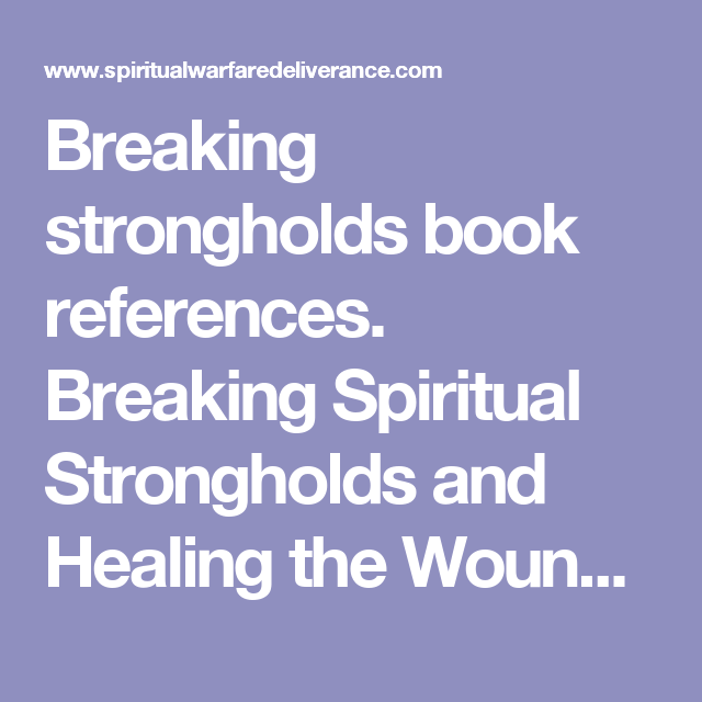 Breaking strongholds book references  Breaking Spiritual