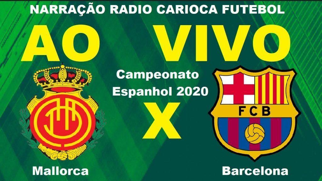 Narracao Online Mallorca X Barcelona Futebol Ao Vivo Lives De Hoje Campeonato Espanhol Futebol Stats Campeonato Espanhol Barcelona Ao Vivo Barcelona