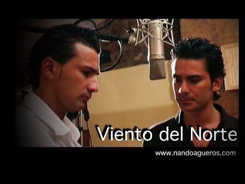 Nando Agueros Y Sergio Agueros Viento Del Norte Youtube