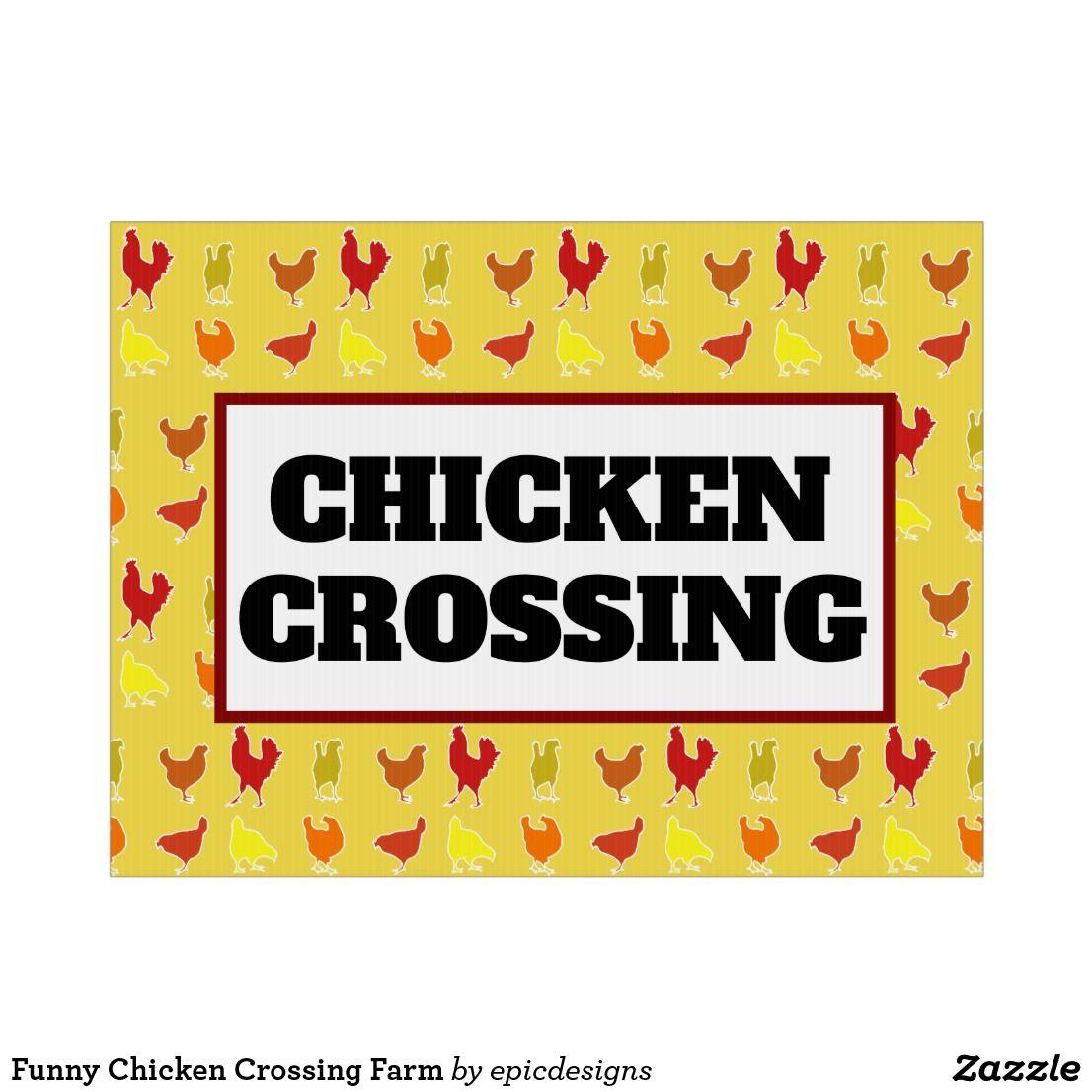 Funny chicken crossing farm sign chicken