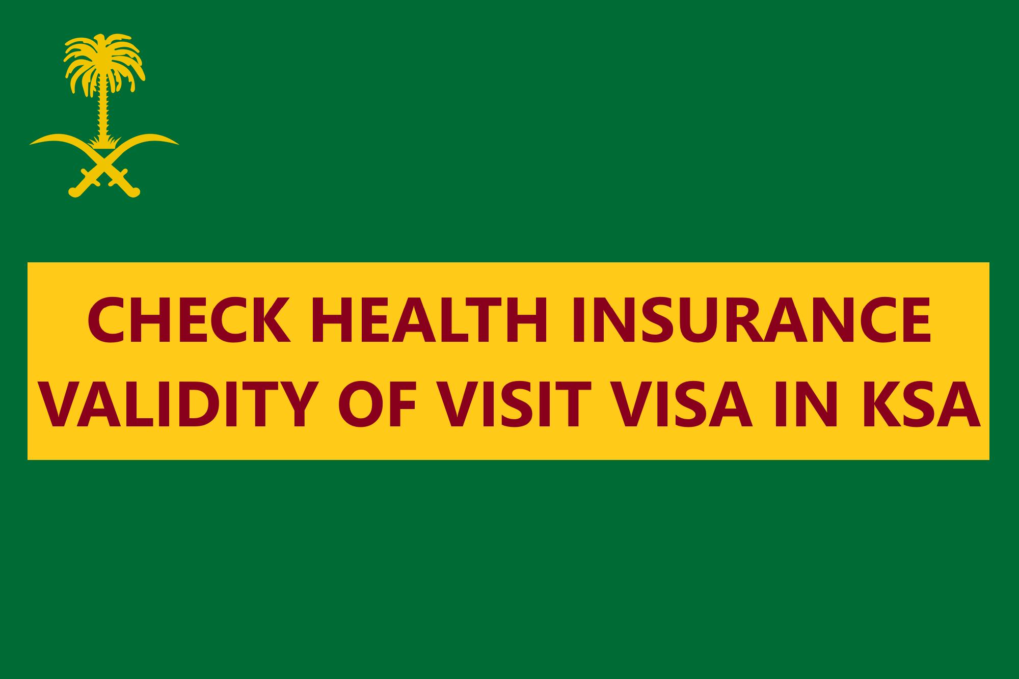 Check Health Insurance Validity Of Visit Visa In Saudi Arabia