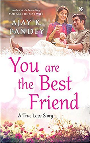 You are the best friend by ajay k pandey is the story of ajay who you are the best friend by ajay k pandey is the story of ajay who finds a second lease of life what helps him a friend fandeluxe Images