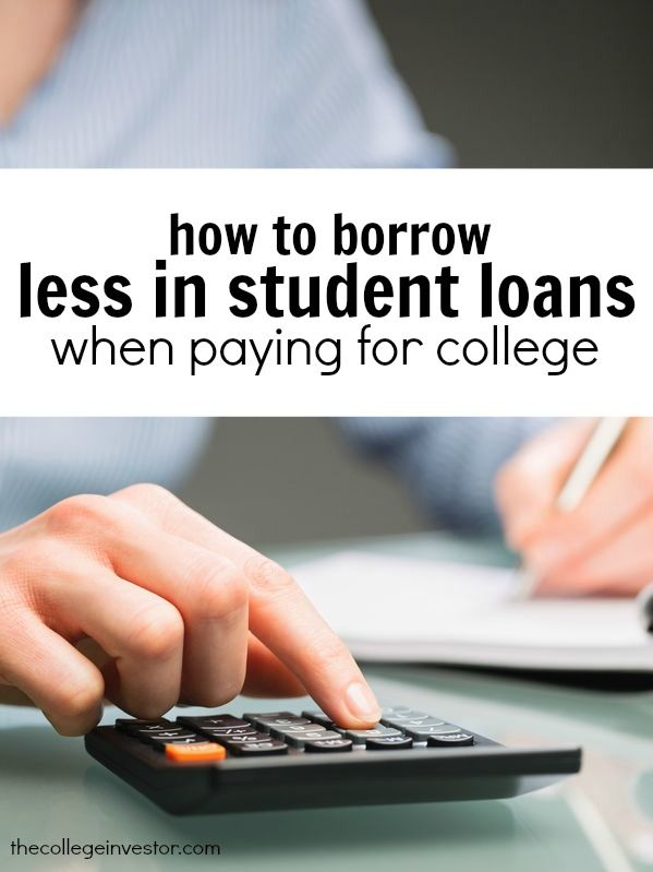 How To Borrow Less In Student Loans When Paying For College