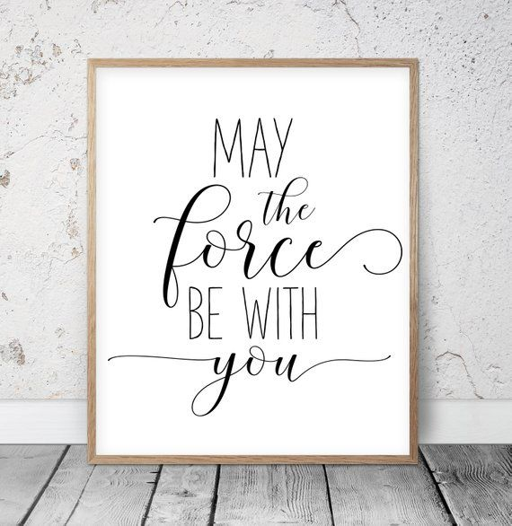 Star Wars Poster May The Force Be With You Star Wars Quote