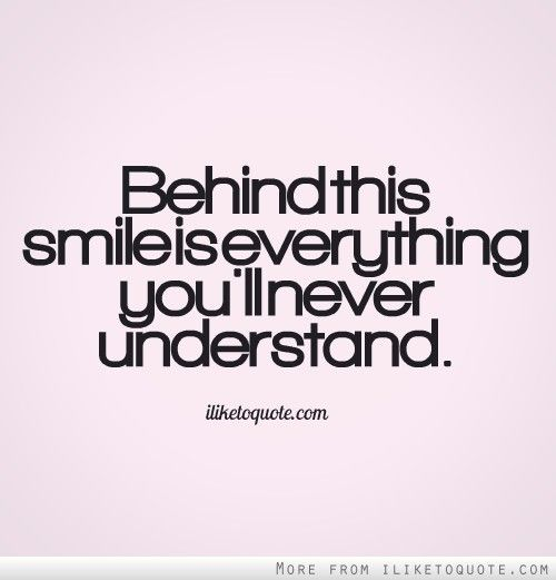Strength Behind The Smile Smile Quotes Words Quotes Life Quotes