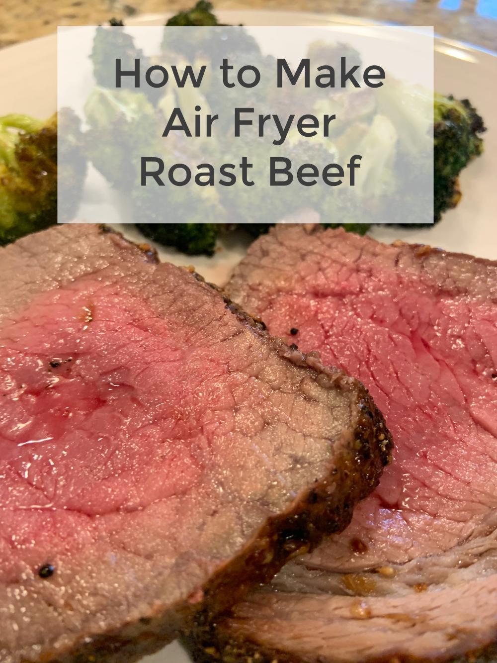 Air Fryer Roast Beef (Instant Pot Vortex and Omni