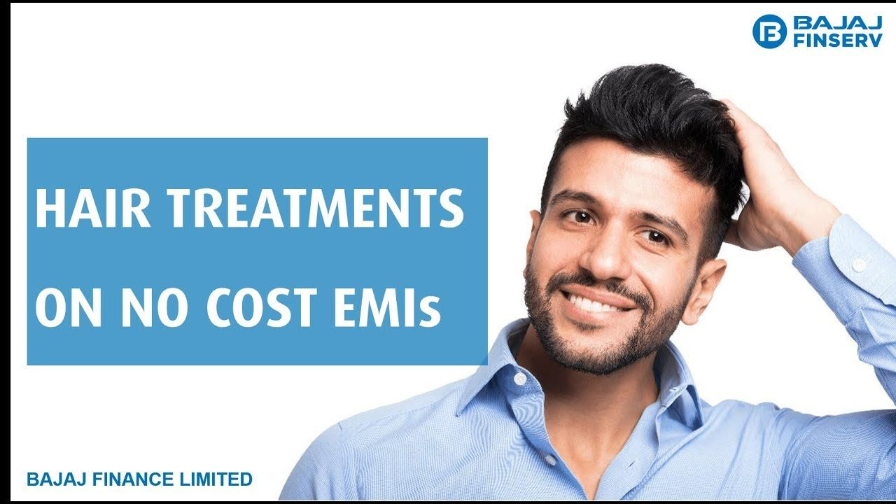 Avail Hair Treatments And Pay For It On No Cost Emis Bajaj Finserv Hair Treatment Skin Clinic Treatment