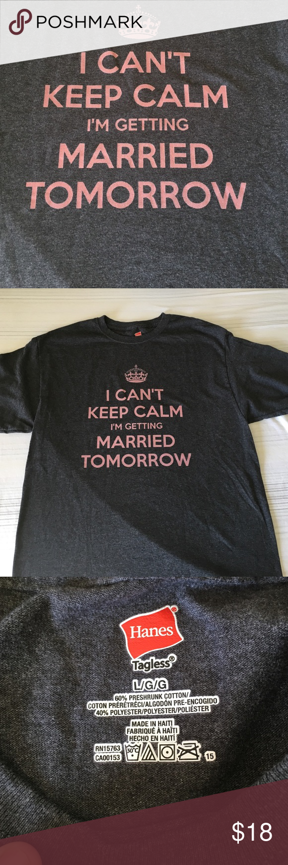 """Can't Keep Calm Tee A dark heather gray tee shirt with """"I can't keep calm I'm getting married tomorrow"""" phrase on it in a rose gold color. Hanes large unisex size shirt.  Worn once Tops Tees - Short Sleeve"""