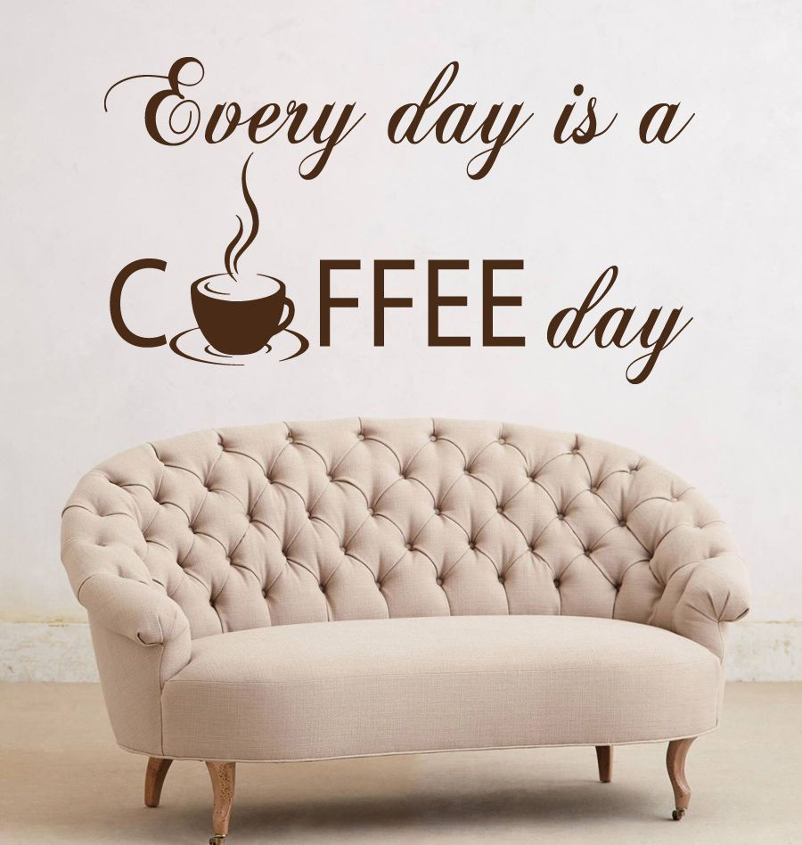 Wall Decals Quote Every Day Is A Coffee Day Vinyl Sticker Kitchen ...