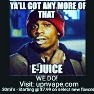 Lol -  visit upnvape.com today for the best deals on eliquid!