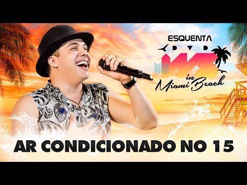 Wesley Safadao Ar Condicionado No 15 Esquenta Dvd Ws In Miami