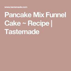Pancake Mix Funnel Cake ~ Recipe | Tastemade