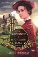 The Governess of Highland Hall by Carrie Turansky