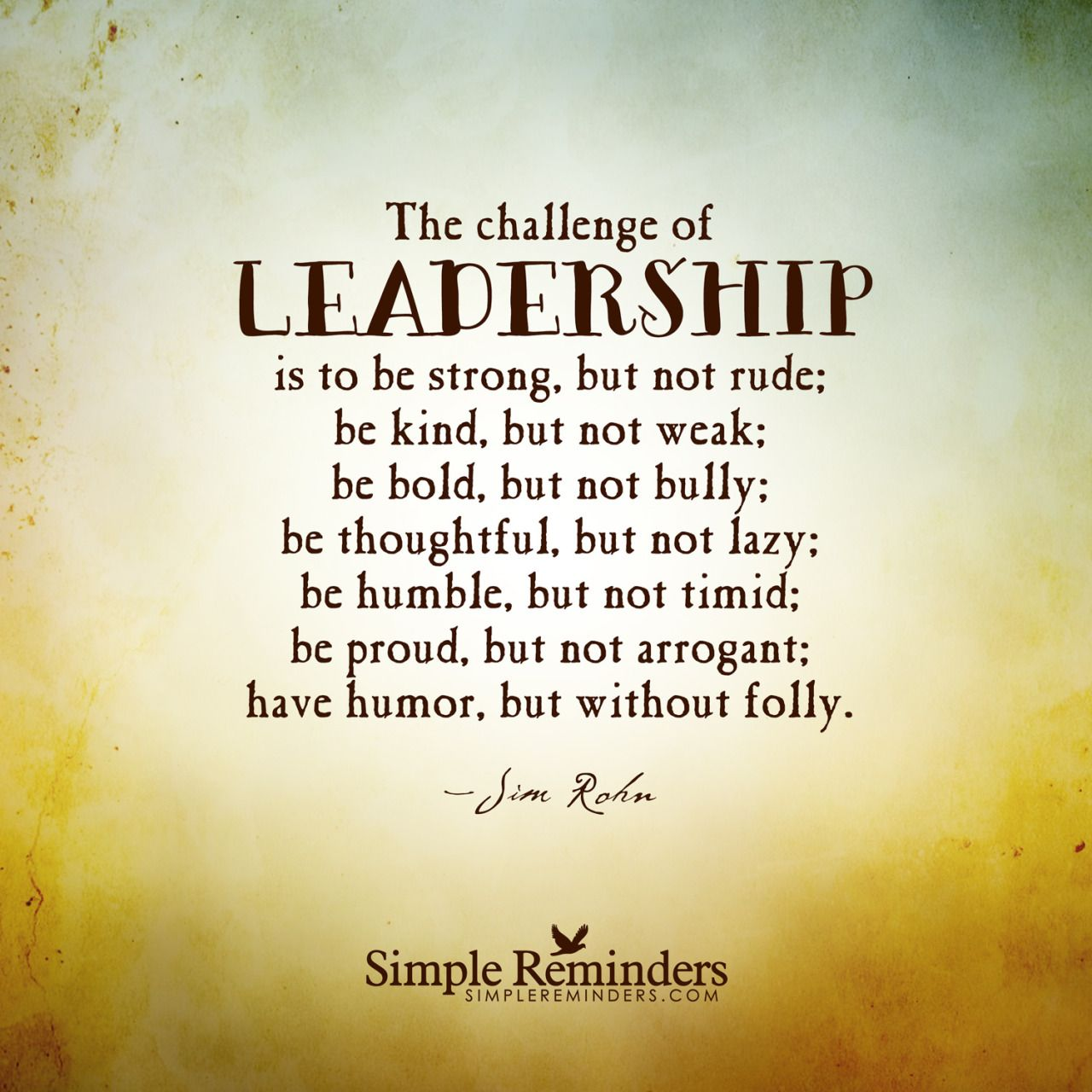 """SimpleReminders.— """"The challenge of leadership is to be strong"""