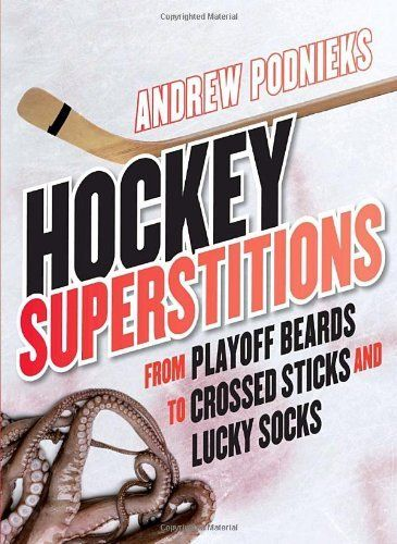 Hockey Superstitions: From Playoff Beards to Crossed Sticks and Lucky Socks by Andrew Podnieks. $17.95. Publisher: McClelland & Stewart (November 2, 2010)