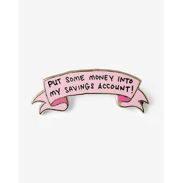 Express Jac Vanek Put Some Money Into Savings Account Pin ($15) ❤ liked on Polyvore featuring jewelry, brooches, neutral, pin jewelry and pin brooch