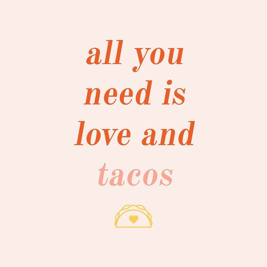 Cute And Inspiring Quotes: Cute Quote #tacos #tacoquote #words #quotes