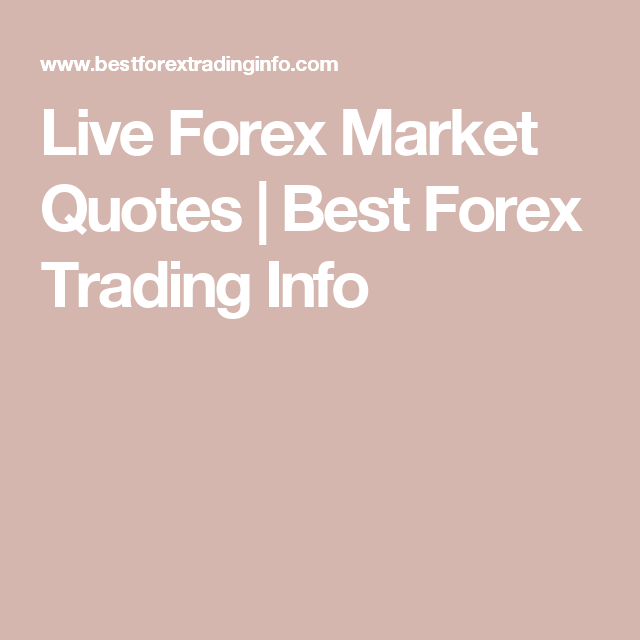 Live Forex Market Quotes Best Trading Info