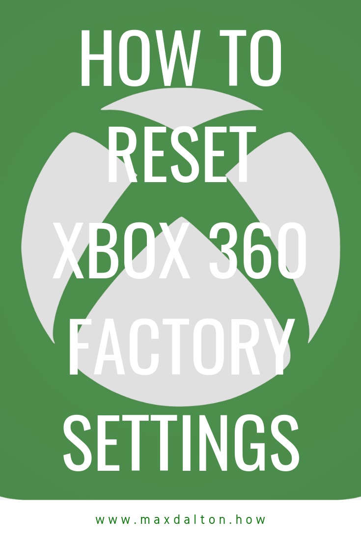 How To Reset Xbox 360 Factory Settings Xbox 360 Console Xbox 360 Problem Solving