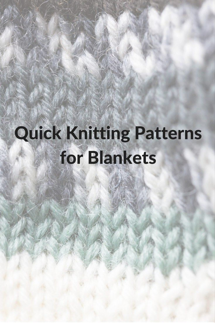 8 Quick Knitting Patterns For Blankets You Ll Love Knitting For Charity Knitting Patterns Knitting For Charity Blanket Knitting Patterns