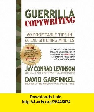 Guerrilla Copywriting (Guerilla Marketing Press) (9781933596204) Jay Conrad Levinson, David Garfinkel , ISBN-10: 1933596201  , ISBN-13: 978-1933596204 ,  , tutorials , pdf , ebook , torrent , downloads , rapidshare , filesonic , hotfile , megaupload , fileserve