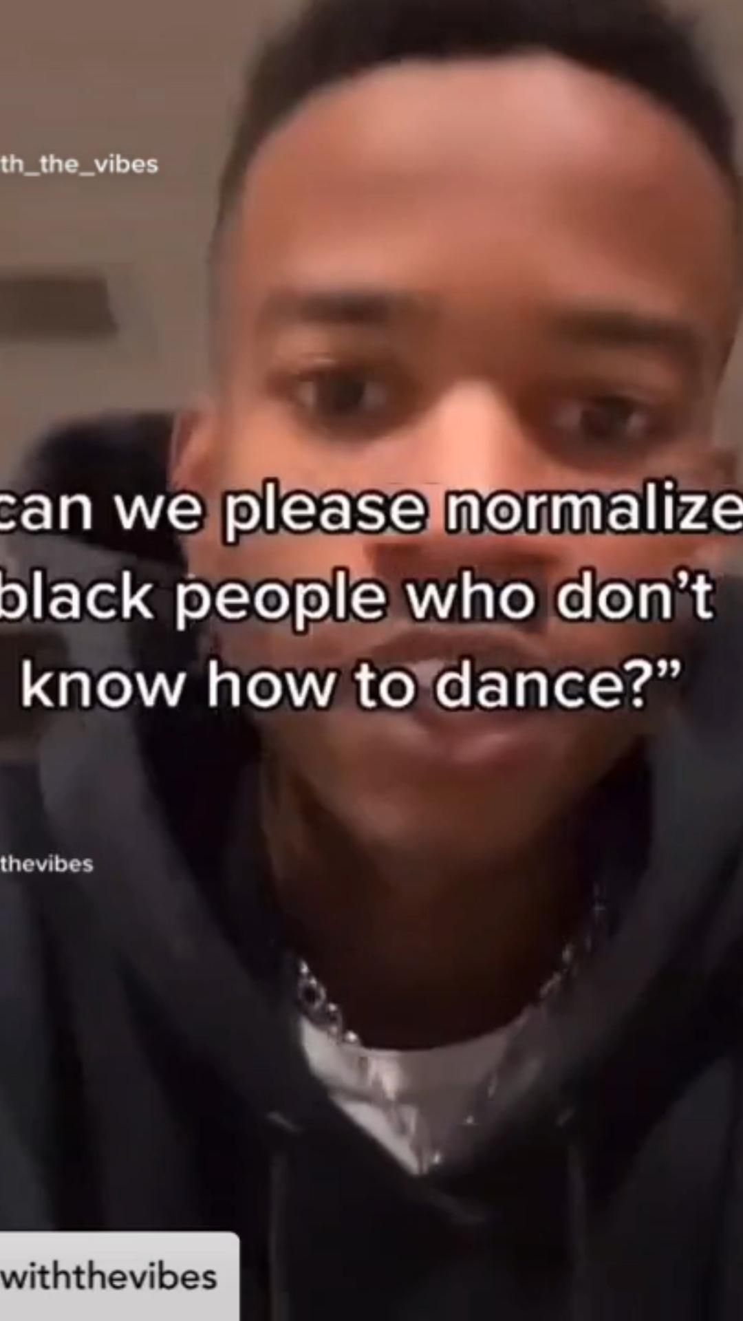 Can we normalize black people who don't know how to dance?