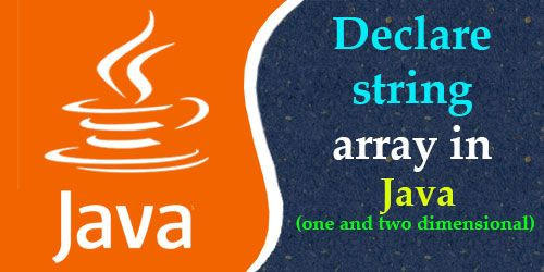 Declare string array in Java (one and two dimensional
