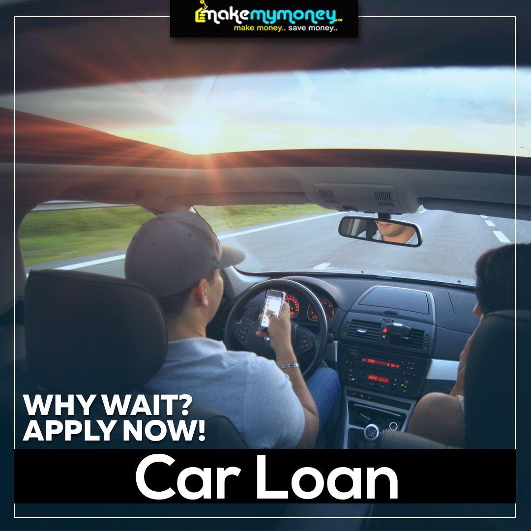 Why Wait Apply Now Car Loan Car Loans Loan How To Apply