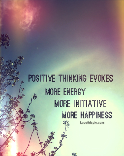 Positive Thinking Quotes Positive Quotes Quote