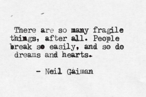 Neil Gaiman Quotes Fragile  Quotes  Pinterest