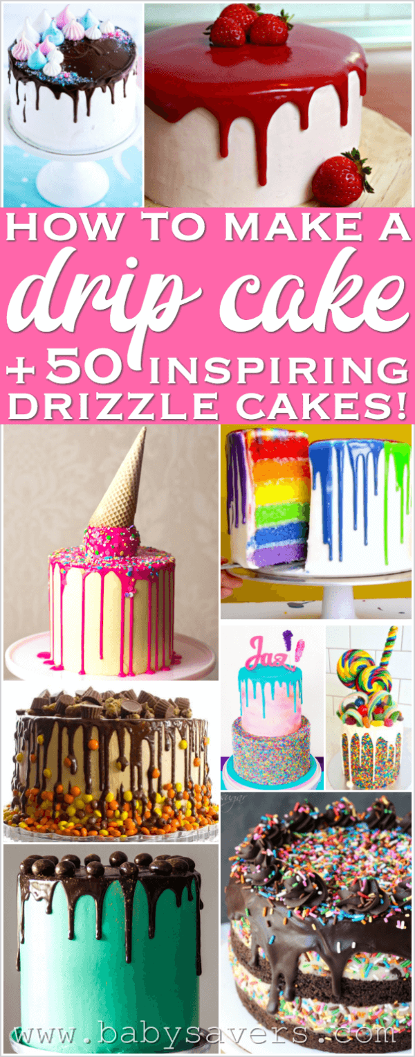 How to make a drip cake + 50 AMAZING drip cake ideas to inspire you! #cakedecorating