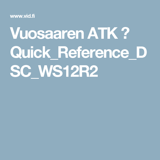 Vuosaaren ATK ➟ Quick_Reference_DSC_WS12R2