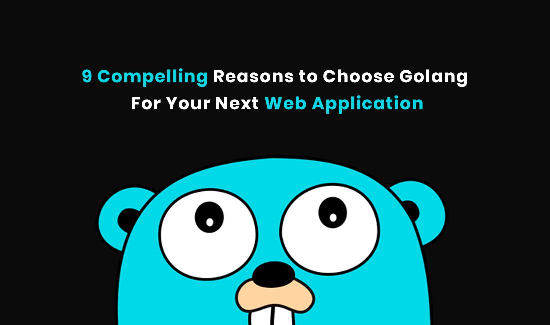 Golang is Going To Overpower Python, Here's Why Next web