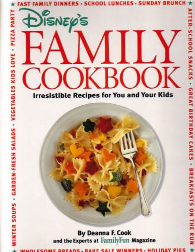 Disney\u0027s Family Cookbook Irresistible Recipes for You and Your Kids