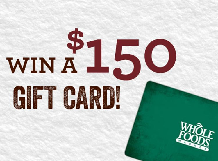 150 Whole Foods Gift Card From Earth Balance Whole Foods Gift Card Whole Food Recipes Earth Balance