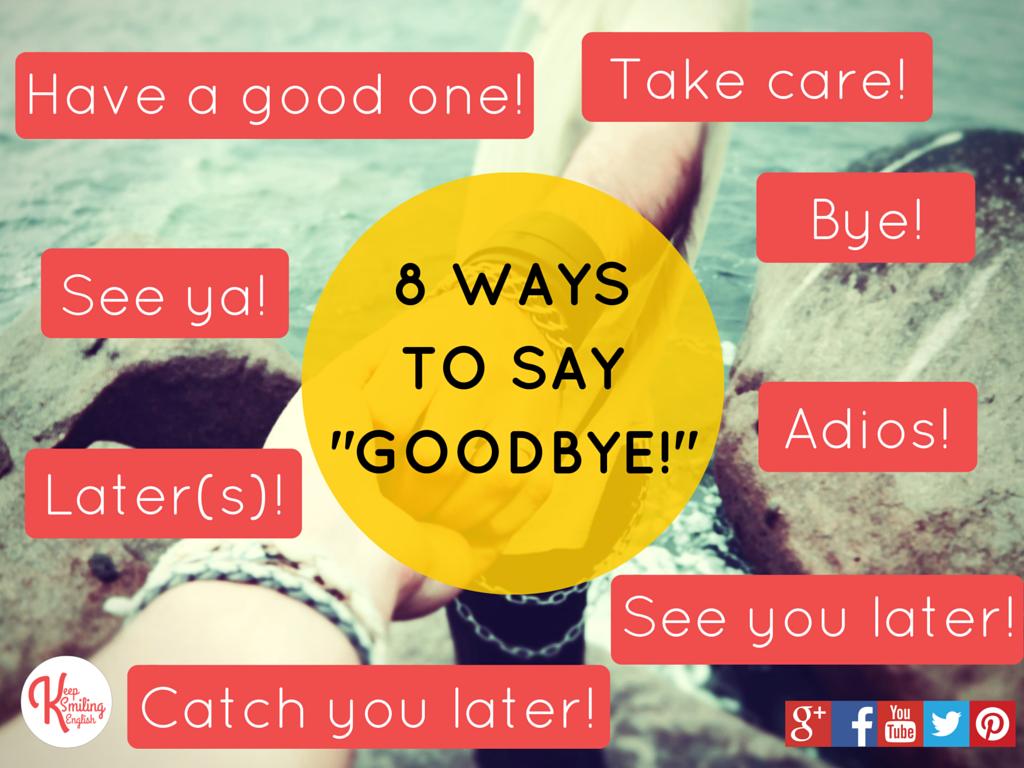 8 Ways To Say Goodbye Learn English English Words Language