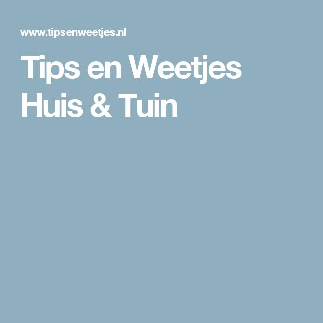 Tips en Weetjes Huis & Tuin