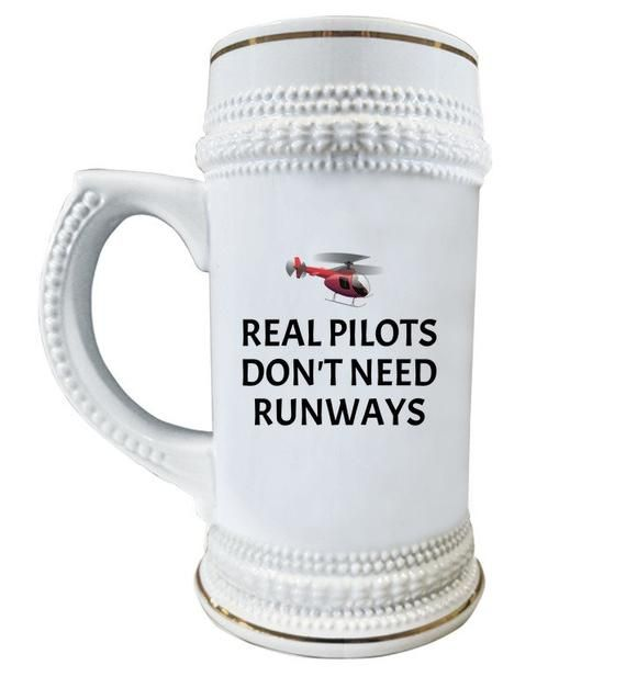 Funny Helicopter Pilot Gift - Helicopter Gift Idea - Real Pilots Don't Need Runways - Beer Stein