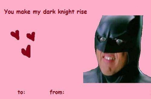 Funny Celebrity Valentines Card Dark Knight Rise Jpg 500 328 Pixels Celebrities Funny Weird Valentines Valentines Memes