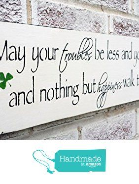 Housewarming gift Irish Proverb  May your troubles be less and your blessings be more u0026 nothing but happiness...  St Patricku0027s Day Decor  sc 1 st  Pinterest & Housewarming gift Irish Proverb