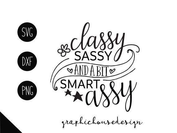 Girl Svg Baby Svg Classy Sassy And A Bit Smart Assy Svg