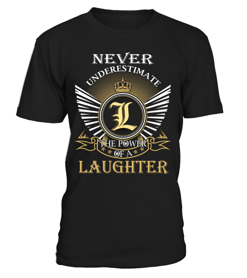Never Underestimate the Power of a LAUGHTER