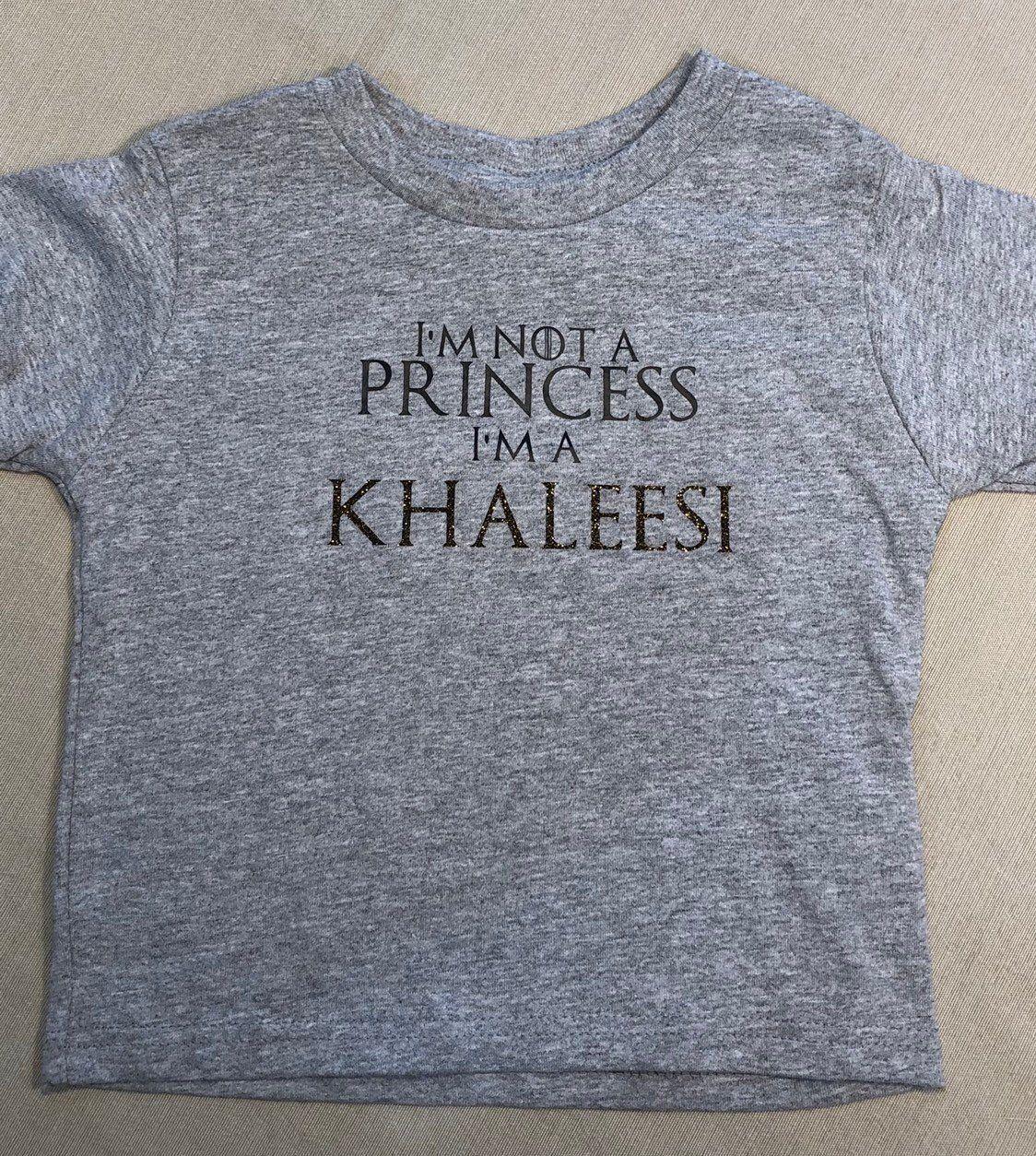 I/'m Not A princess I/'m A KHALEESI Toddler T-Shirt Games Gift Thrones Crewneck
