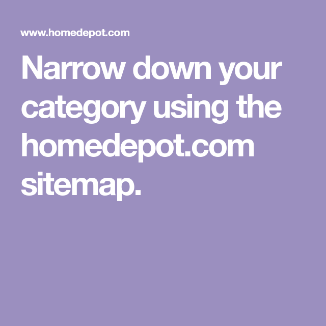 Narrow Down Your Category Using The Homedepot Com Sitemap Category Map Narrow