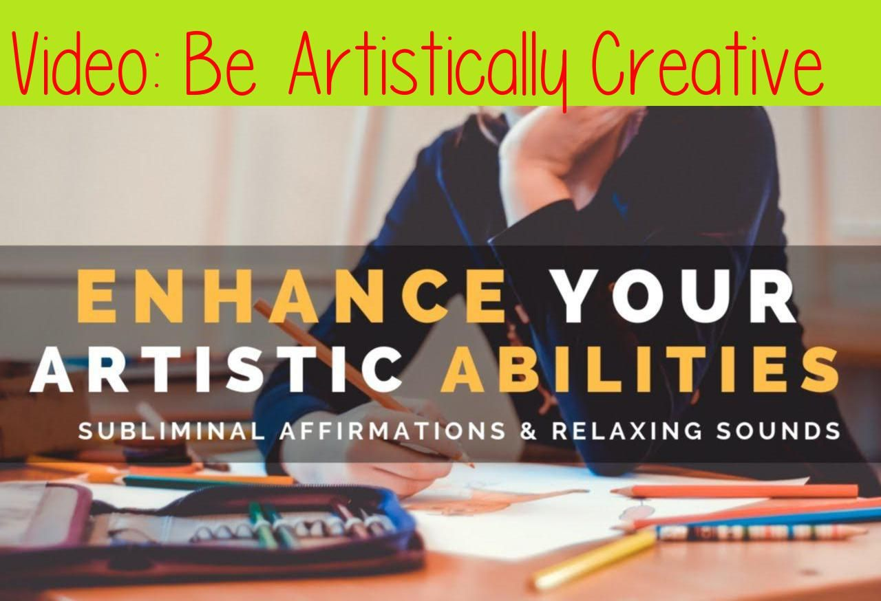Be Artistically Creative | Subliminal Affirmations To Enhance Your