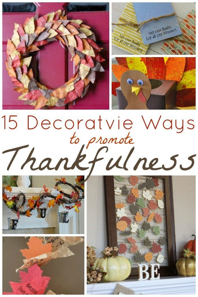 15 Decorative Ways to Promote Thankfulness. Thanksgiving activities for the whole family that your kids will LOVE!
